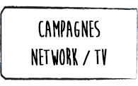 Campagnes Network / Tv